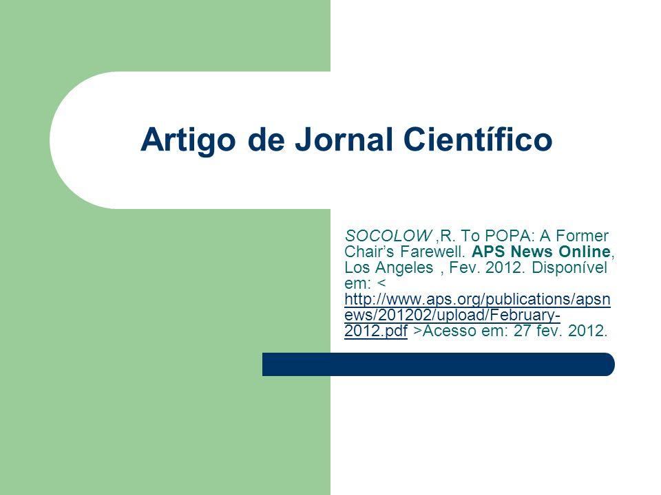 Artigo de Jornal Científico SOCOLOW,R. To POPA: A Former Chairs Farewell. APS News Online, Los Angeles, Fev. 2012. Disponível em: Acesso em: 27 fev. 2
