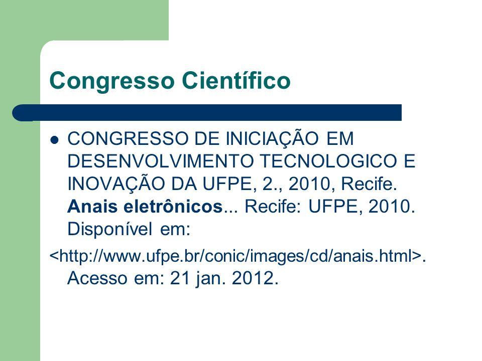 Congresso Científico CONGRESSO DE INICIAÇÃO EM DESENVOLVIMENTO TECNOLOGICO E INOVAÇÃO DA UFPE, 2., 2010, Recife. Anais eletrônicos... Recife: UFPE, 20