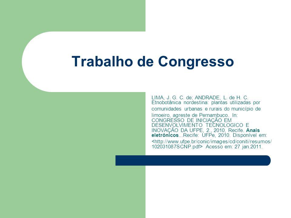 Trabalho de Congresso LIMA, J. G. C. de; ANDRADE, L. de H. C. Etnobotânica nordestina: plantas utilizadas por comunidades urbanas e rurais do municípi
