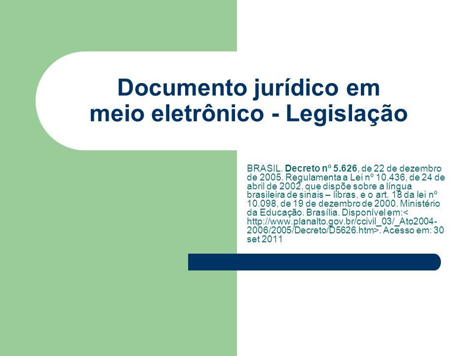 Documento jurídico em meio eletrônico - Legislação BRASIL. Decreto nº 5.626, de 22 de dezembro de 2005. Regulamenta a Lei nº 10.436, de 24 de abril de