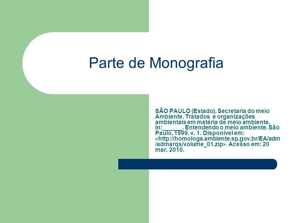 Parte de Monografia SÃO PAULO (Estado). Secretaria do meio Ambiente. Tratados e organizações ambientais em matéria de meio ambiente. In:______. Entend