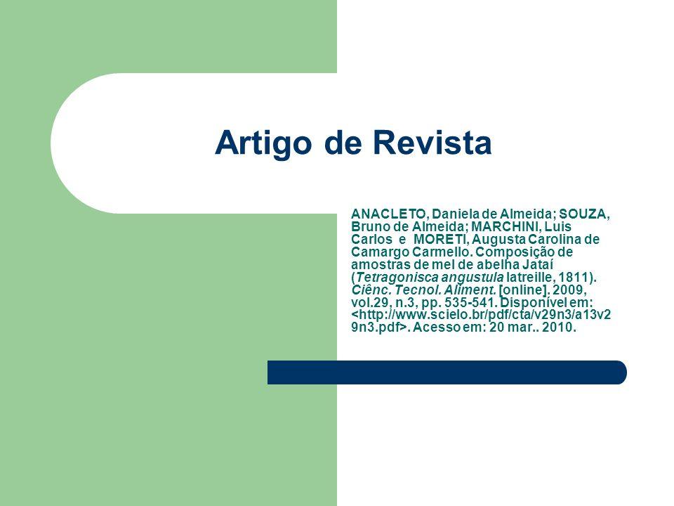 Documento de acesso - exclusivo em meio eletrônico Inclui – – bases de dados; – listas de discussão; – BBS (Site); – arquivos em disco rígido; – disquetes; – programas e conjuntos de programas; – mensagens eletrônicas entre outros.
