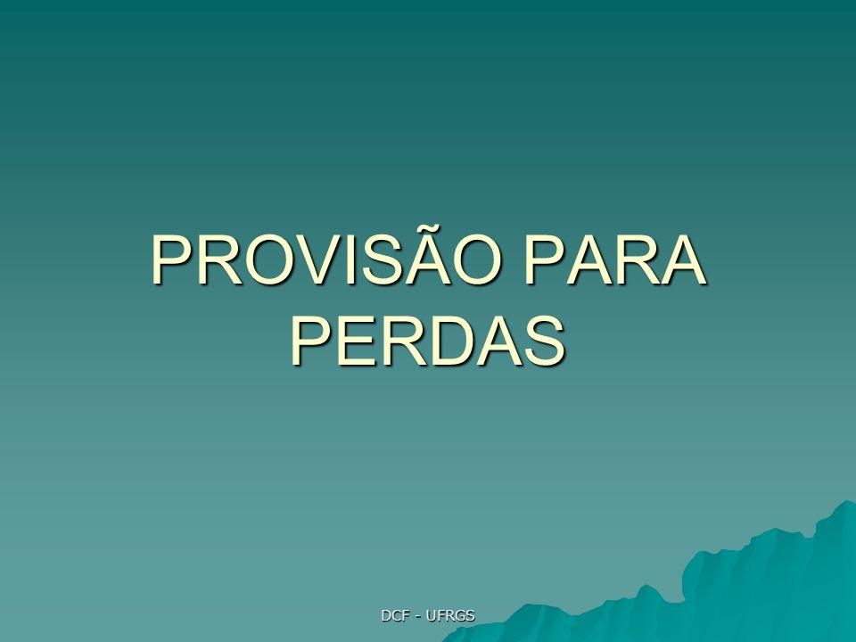 DCF - UFRGS PROVISÃO PARA PERDAS