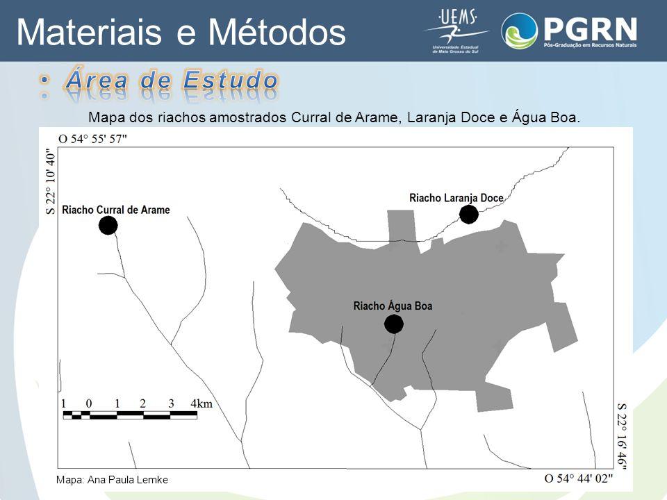 Materiais e Métodos Mapa dos riachos amostrados Curral de Arame, Laranja Doce e Água Boa. Mapa: Ana Paula Lemke