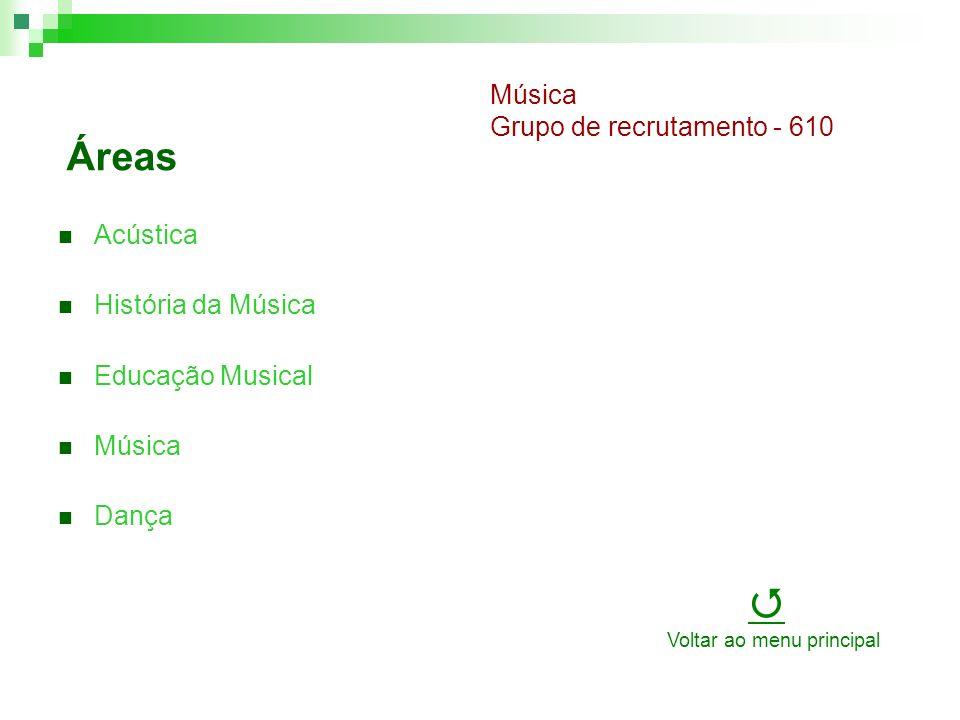 Áreas Acústica História da Música Educação Musical Música Dança Música Grupo de recrutamento - 610 Voltar ao menu principal