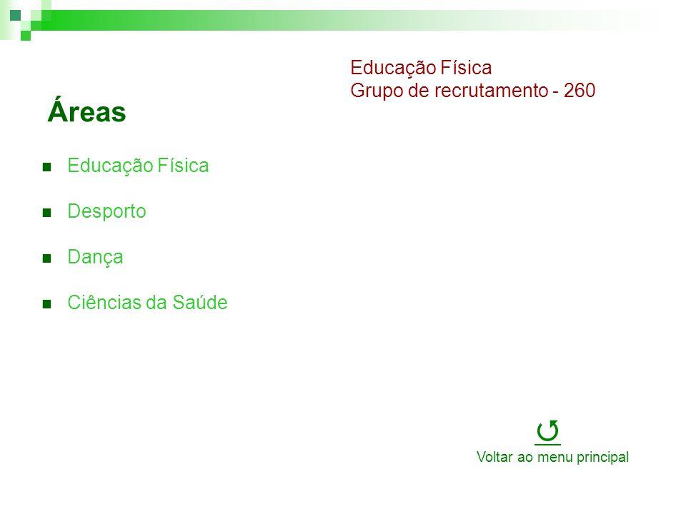 Áreas Educação Física Desporto Dança Ciências da Saúde Educação Física Grupo de recrutamento - 260 Voltar ao menu principal