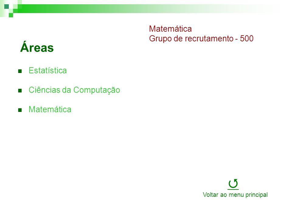 Áreas Estatística Ciências da Computação Matemática Matemática Grupo de recrutamento - 500 Voltar ao menu principal