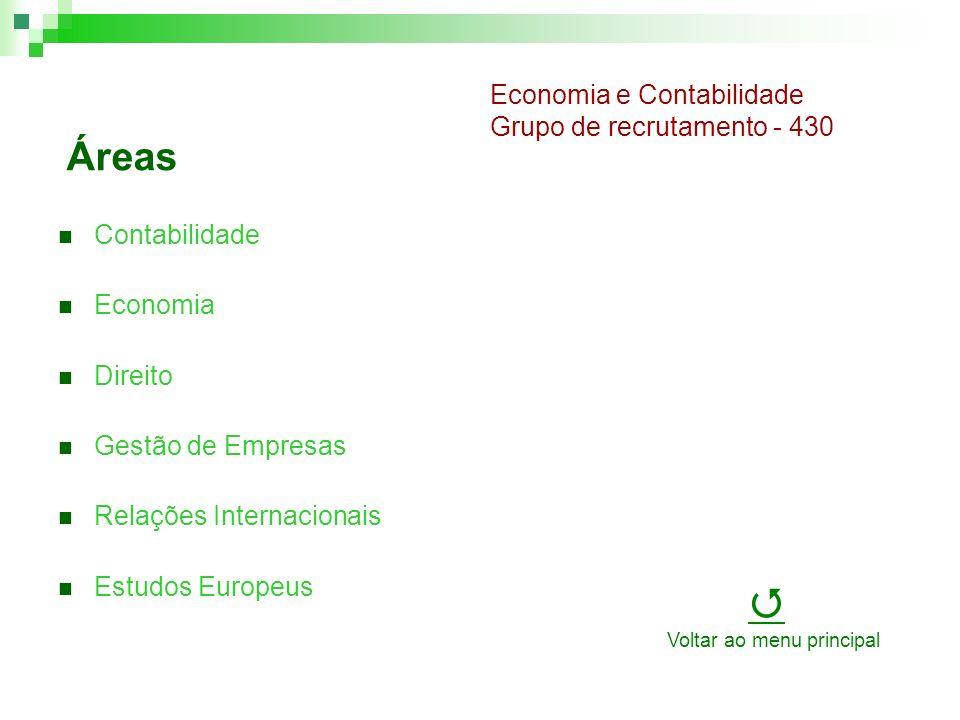 Áreas Contabilidade Economia Direito Gestão de Empresas Relações Internacionais Estudos Europeus Economia e Contabilidade Grupo de recrutamento - 430 Voltar ao menu principal