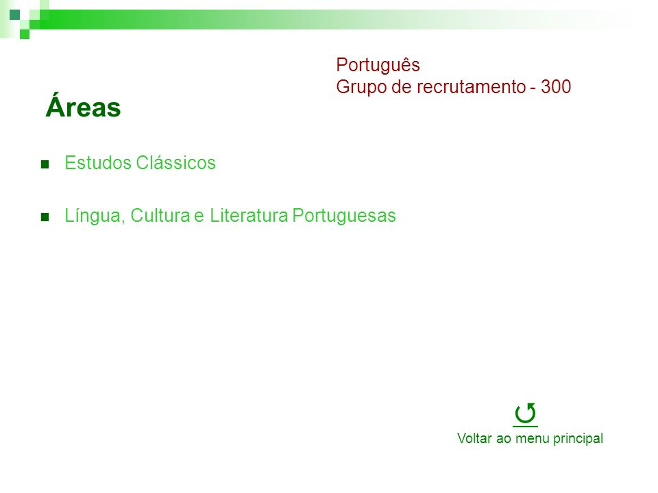Áreas Estudos Clássicos Língua, Cultura e Literatura Portuguesas Português Grupo de recrutamento - 300 Voltar ao menu principal