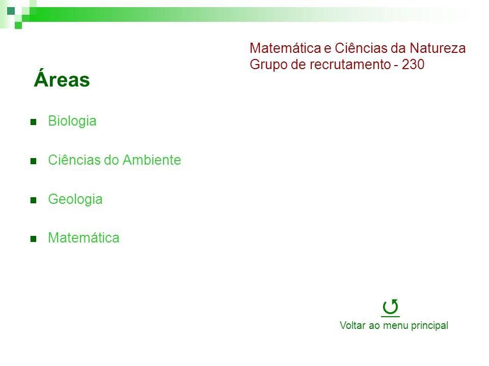Áreas Biologia Ciências do Ambiente Geologia Matemática Matemática e Ciências da Natureza Grupo de recrutamento - 230 Voltar ao menu principal