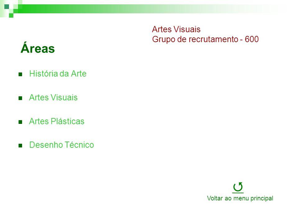 Áreas História da Arte Artes Visuais Artes Plásticas Desenho Técnico Artes Visuais Grupo de recrutamento - 600 Voltar ao menu principal