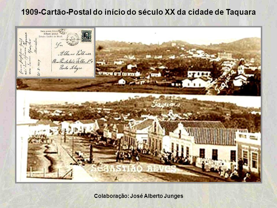 1909-Cartão-Postal do início do século XX da cidade de Taquara Colaboração: Ana Lúcia Holmer Bauer Schweitzer