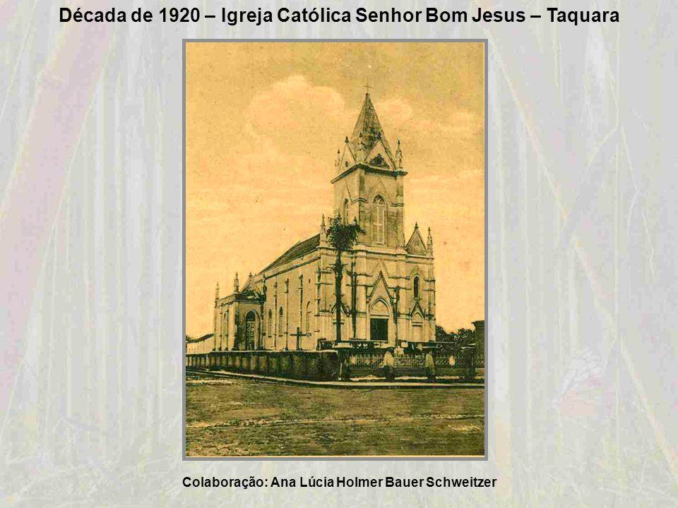 Década de 1920: Rua Edmundo Saft Colaboração: Curso de História das Faculdades Integradas de Taquara - FACCAT
