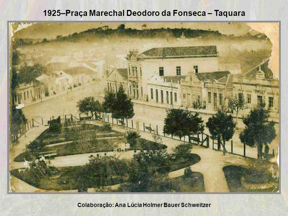 1928-Rua Julio de Castilhos – Taquara Colaboração: Ana Lúcia Holmer Bauer Schweitzer
