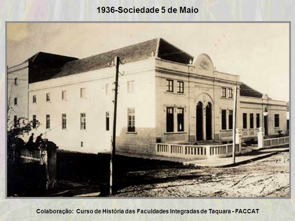 1936-Sociedade Atiradores Colaboração: Acervo Museu Histórico Municipal Adelmo Trott