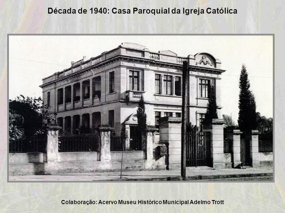 Colaboração: Acervo Museu Histórico Municipal Adelmo Trott Década de 1940: Rua Júlio de Castilhos esquina Rua Rio Branco