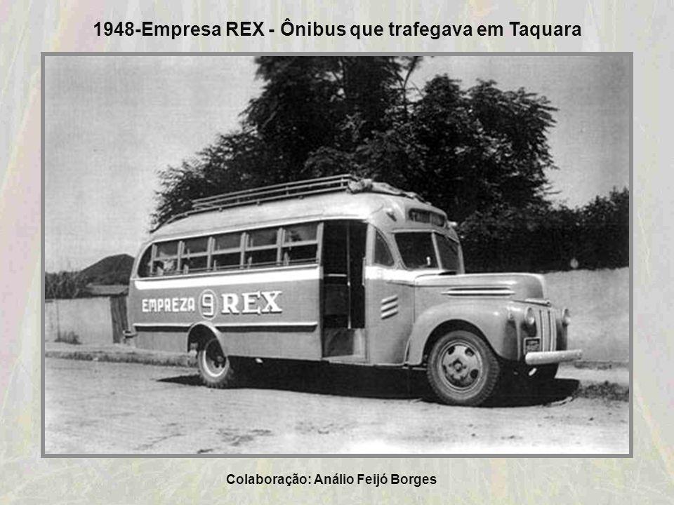 Colaboração: Análio Feijó Borges 1945- Empresa REX. Da esquerda para a direita:1-(?). 2-Manoel Boaventura da Silva. 3-Olmiro dos Santos (Miro). 4-Ivo