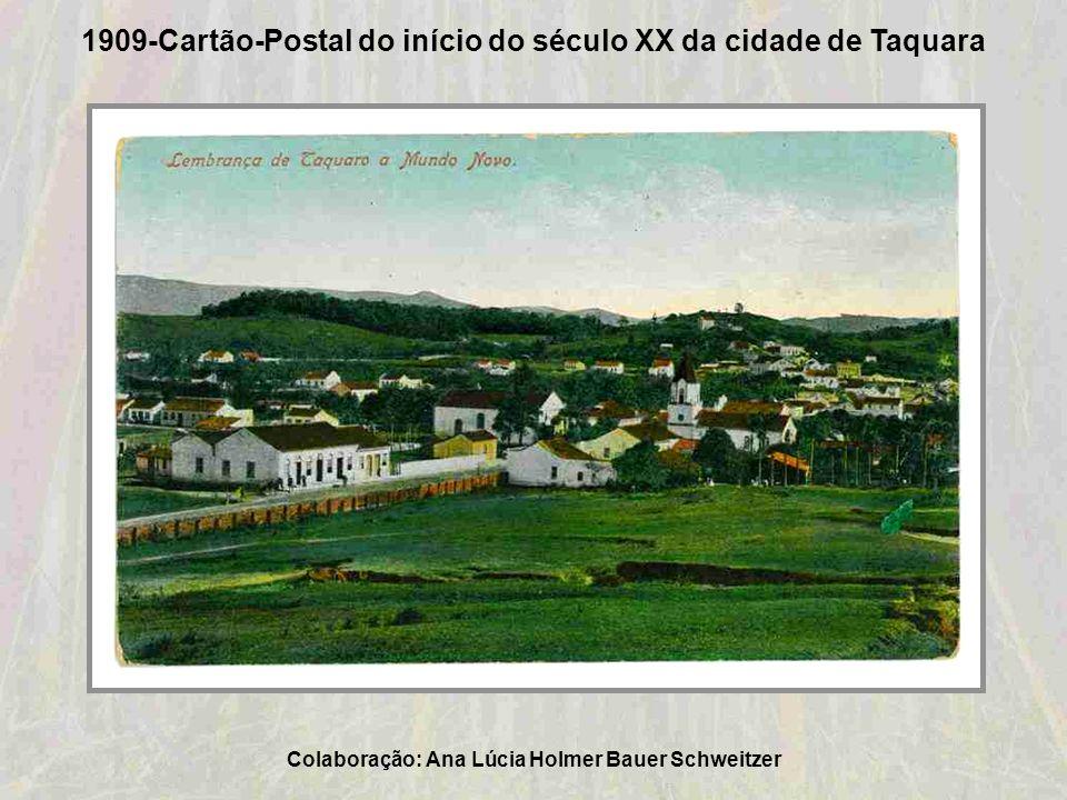 Final século XIX Vista aérea de Taquara, Colaboração: Ana Lúcia Holmer Bauer Schweitzer