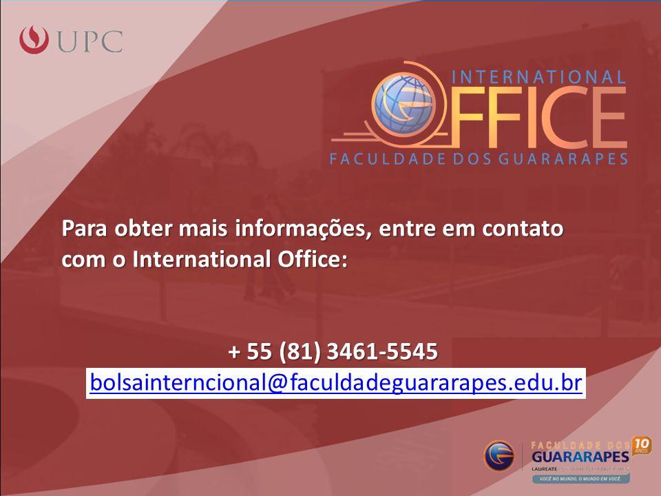 Para obter mais informações, entre em contato com o International Office: + 55 (81) 3461-5545 bolsainterncional@faculdadeguararapes.edu.br