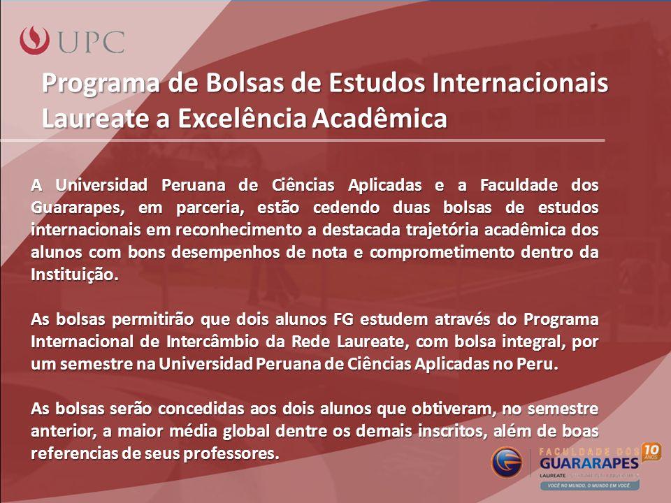 Programa de Bolsas de Estudos Internacionais Laureate a Excelência Acadêmica A Universidad Peruana de Ciências Aplicadas e a Faculdade dos Guararapes,