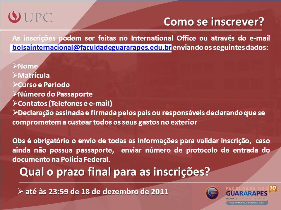 Como se inscrever? As inscrições podem ser feitas no International Office ou através do e-mail bolsainternacional@faculdadeguararapes.edu.br enviando