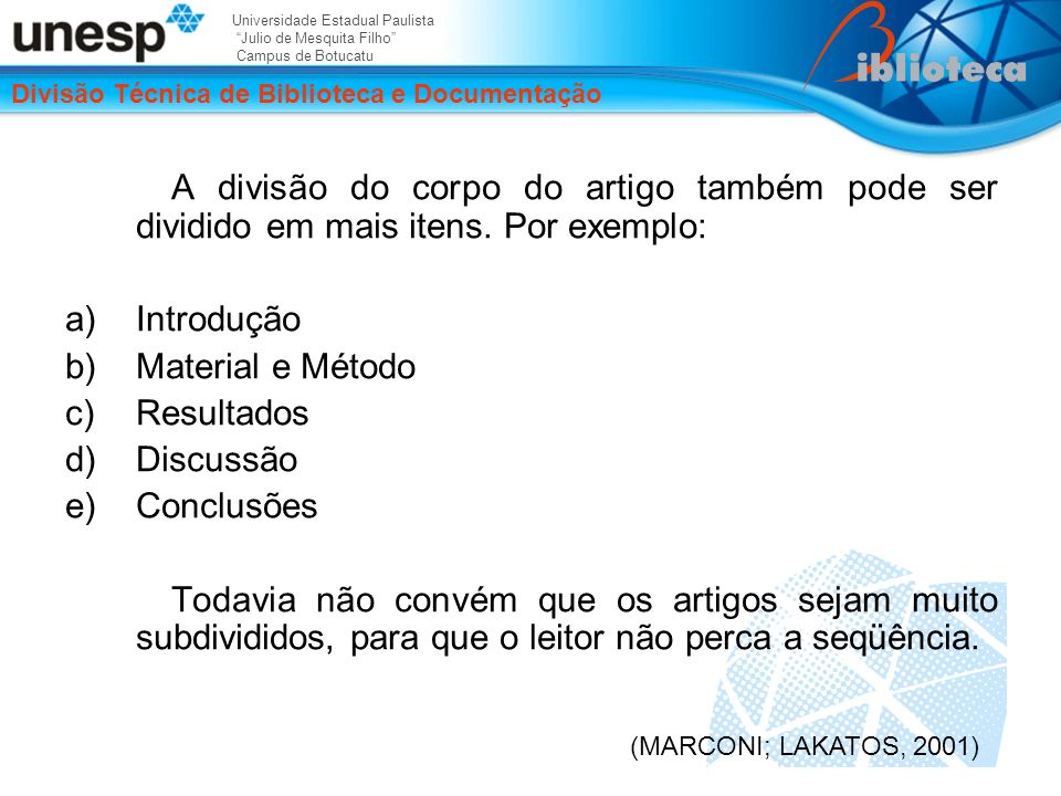 Universidade Estadual Paulista Julio de Mesquita Filho Campus de Botucatu Divisão Técnica de Biblioteca e Documentação A divisão do corpo do artigo também pode ser dividido em mais itens.