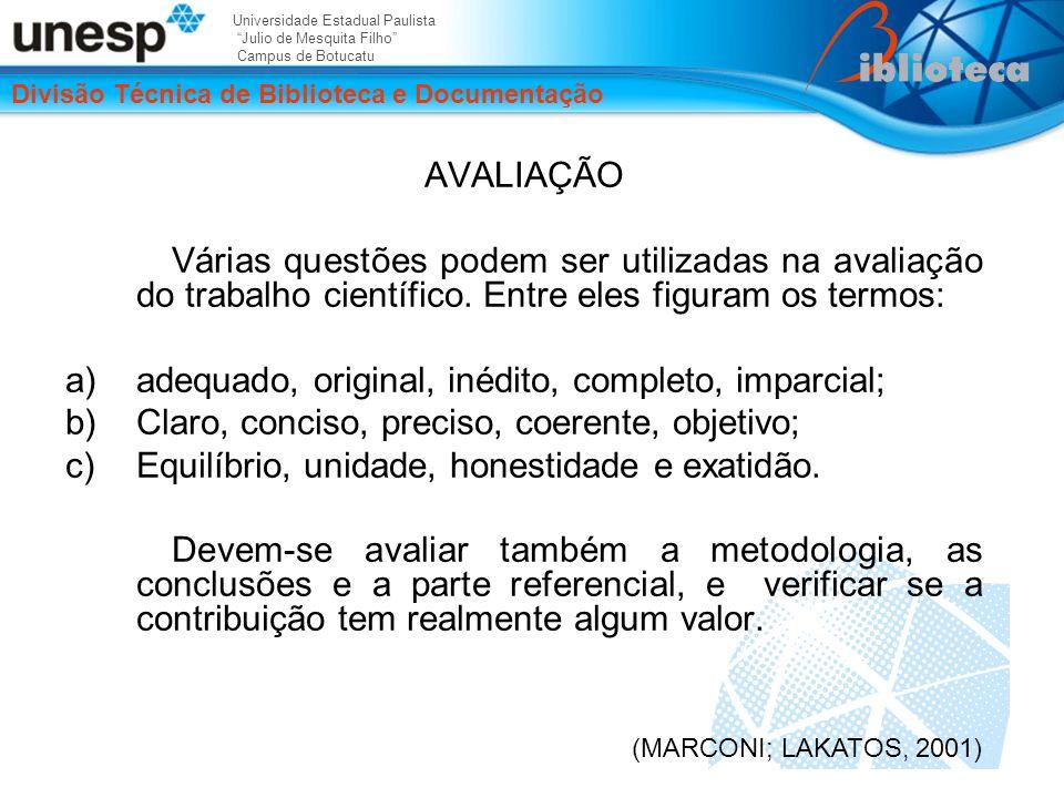 Universidade Estadual Paulista Julio de Mesquita Filho Campus de Botucatu Divisão Técnica de Biblioteca e Documentação AVALIAÇÃO Várias questões podem ser utilizadas na avaliação do trabalho científico.