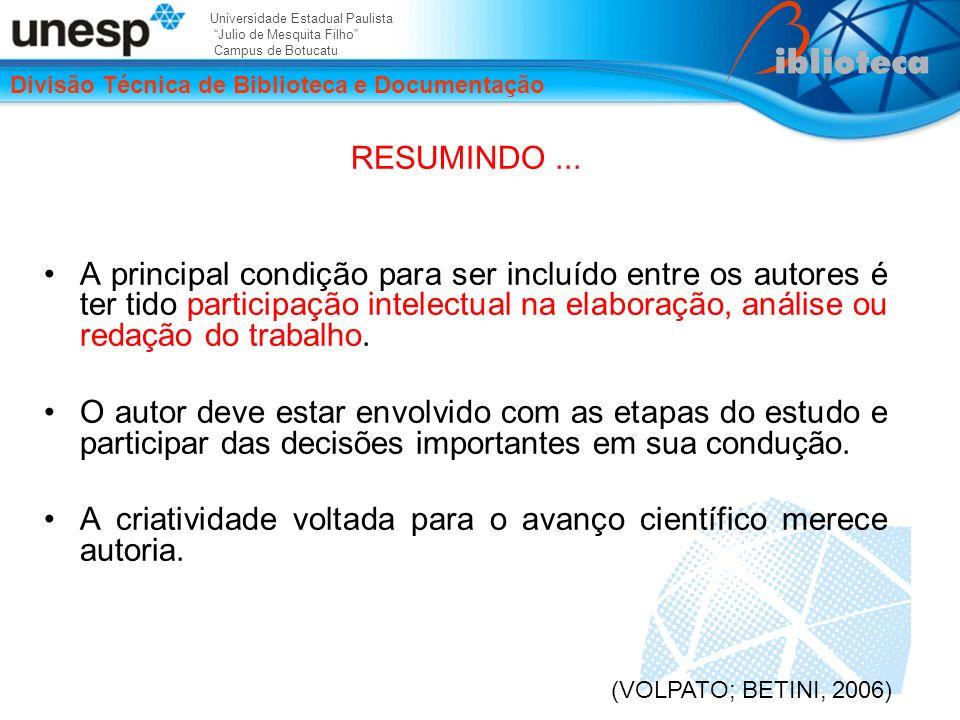 Universidade Estadual Paulista Julio de Mesquita Filho Campus de Botucatu Divisão Técnica de Biblioteca e Documentação RESUMINDO...