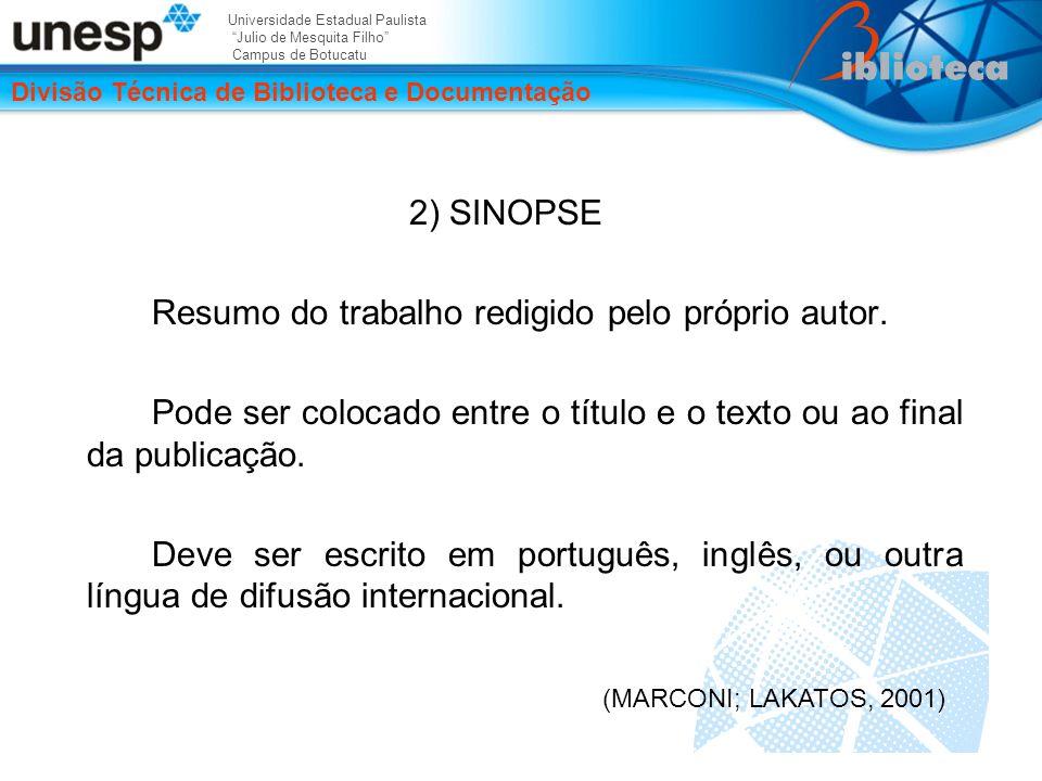 Universidade Estadual Paulista Julio de Mesquita Filho Campus de Botucatu Divisão Técnica de Biblioteca e Documentação 2) SINOPSE Resumo do trabalho redigido pelo próprio autor.