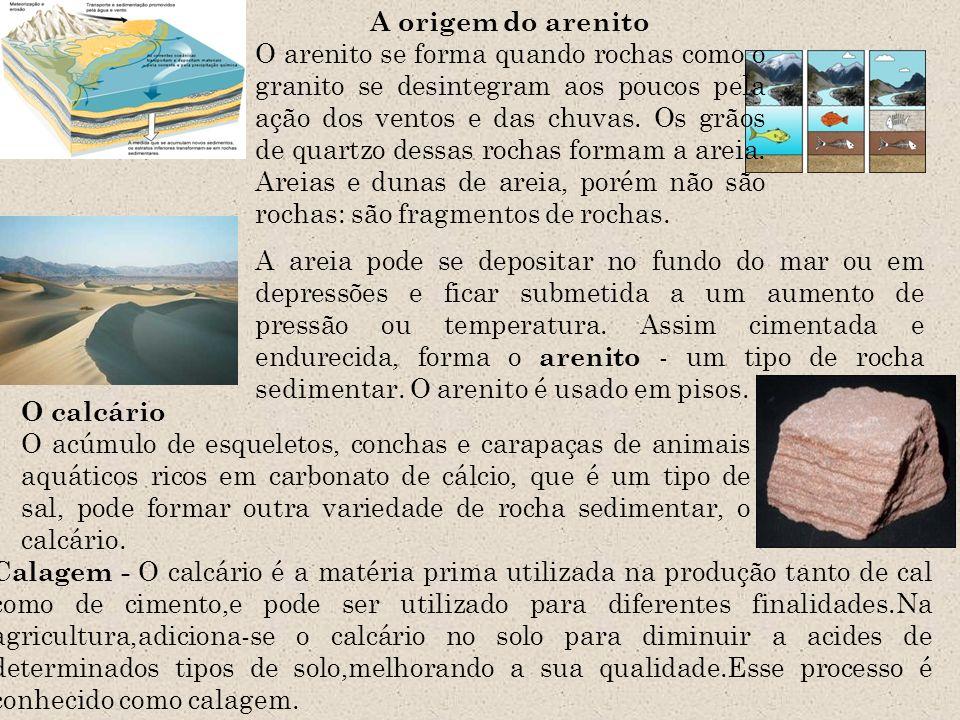 A origem do arenito O arenito se forma quando rochas como o granito se desintegram aos poucos pela ação dos ventos e das chuvas. Os grãos de quartzo d