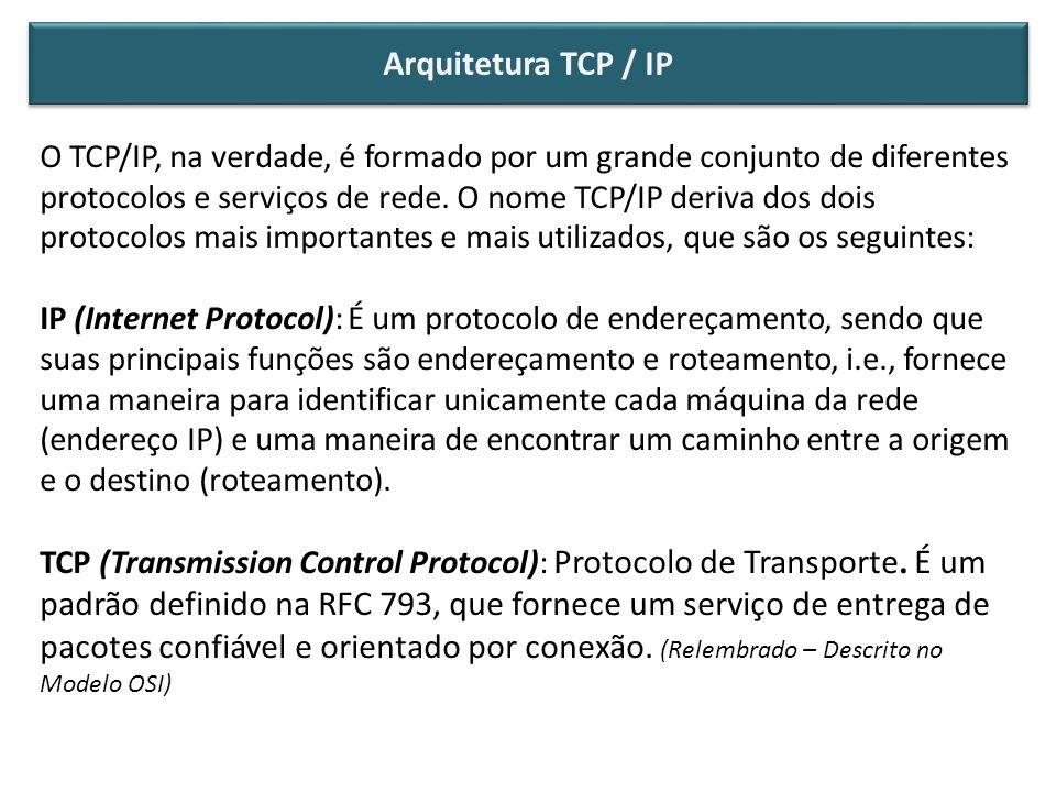 O TCP/IP, na verdade, é formado por um grande conjunto de diferentes protocolos e serviços de rede. O nome TCP/IP deriva dos dois protocolos mais impo