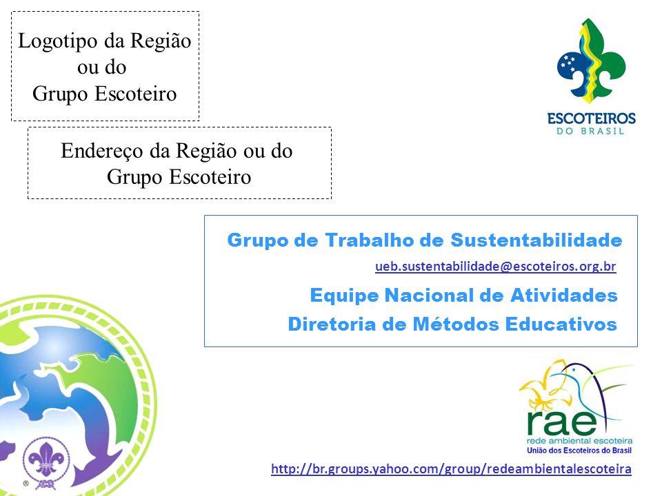 Diretoria de Métodos Educativos Grupo de Trabalho de Sustentabilidade Equipe Nacional de Atividades http://br.groups.yahoo.com/group/redeambientalesco