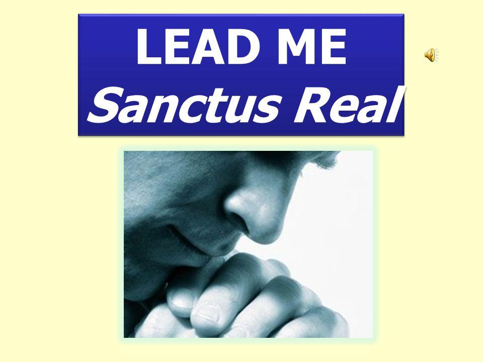 LEAD ME Sanctus Real LEAD ME Sanctus Real