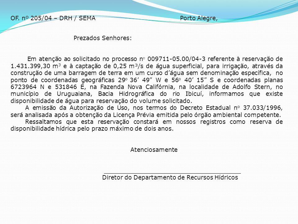 OF. nº 205/04 – DRH / SEMA Porto Alegre, Prezados Senhores: Em atenção ao solicitado no processo n° 009711-05.00/04-3 referente à reservação de 1.431.