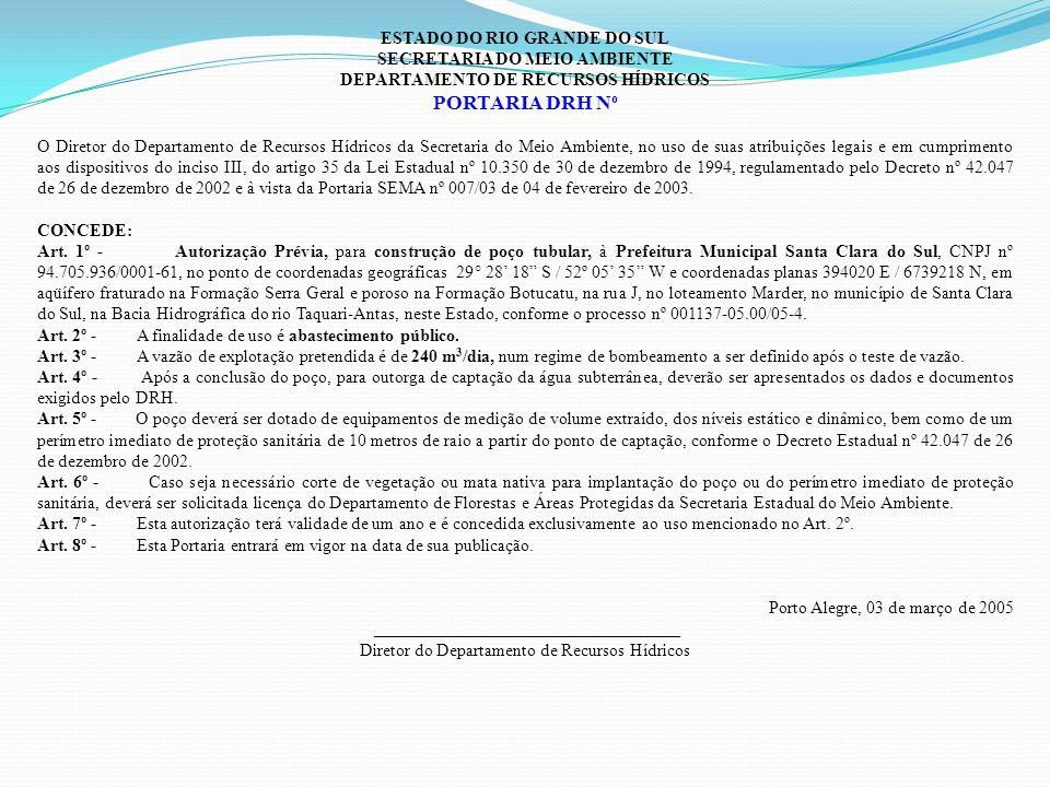 ESTADO DO RIO GRANDE DO SUL SECRETARIA DO MEIO AMBIENTE DEPARTAMENTO DE RECURSOS HÍDRICOS PORTARIA DRH N o O Diretor do Departamento de Recursos Hídri