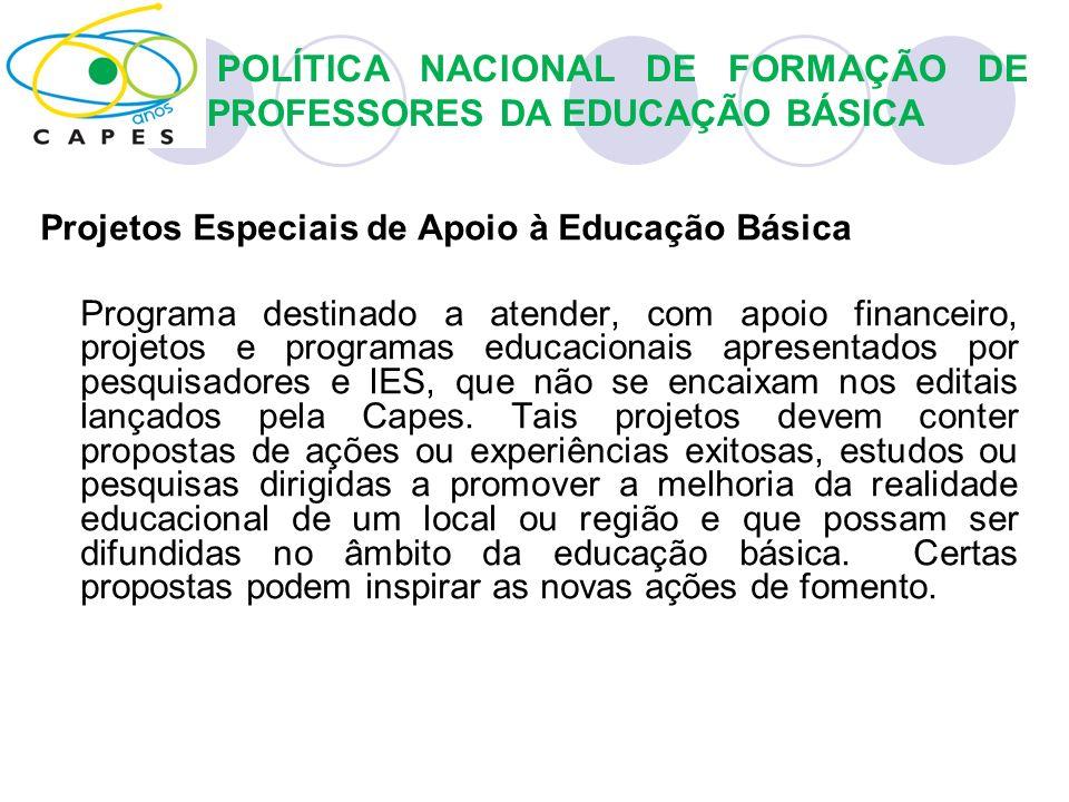 Projetos Especiais de Apoio à Educação Básica Programa destinado a atender, com apoio financeiro, projetos e programas educacionais apresentados por p