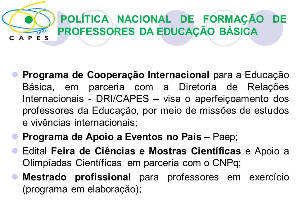 Programa de Cooperação Internacional para a Educação Básica, em parceria com a Diretoria de Relações Internacionais - DRI/CAPES – visa o aperfeiçoamen