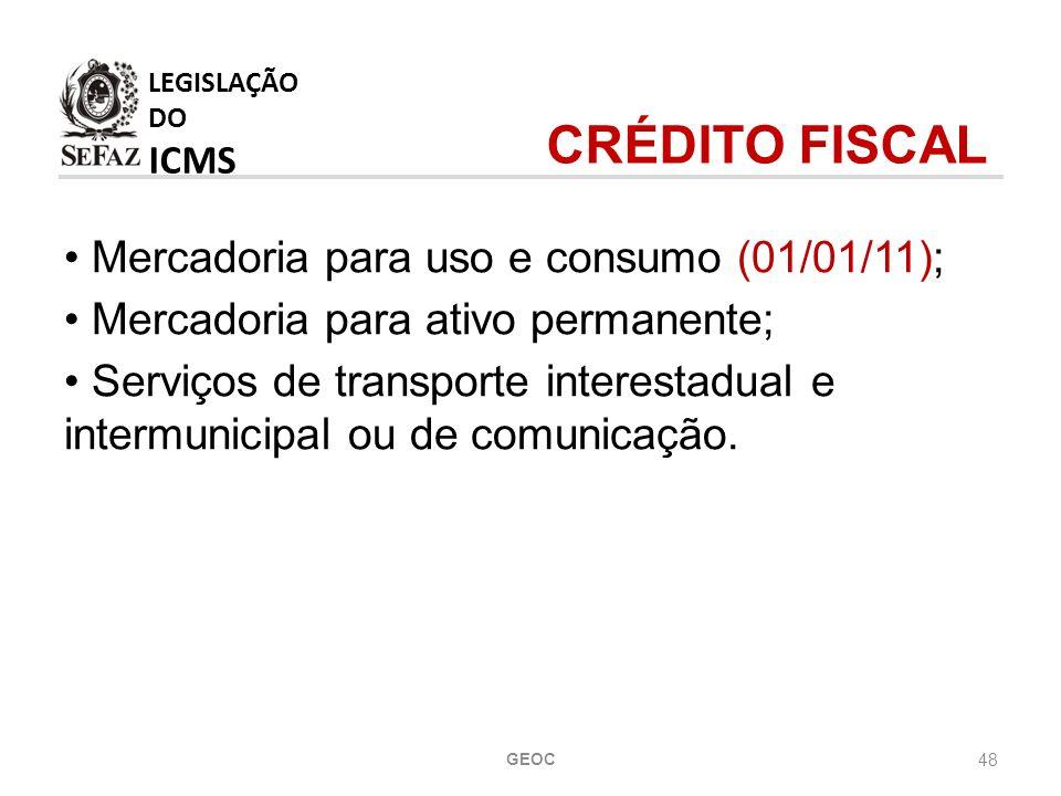 48 Mercadoria para uso e consumo (01/01/11); Mercadoria para ativo permanente; Serviços de transporte interestadual e intermunicipal ou de comunicação.