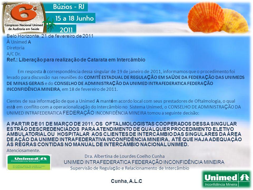 Cunha, A.L.C Belo Horizonte, 21 de fevereiro de 2011 À Unimed A Diretoria A/C Dr.