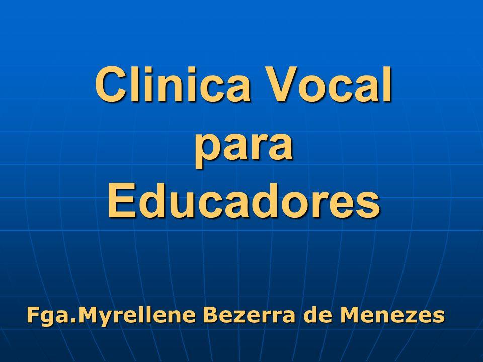 Clinica Vocal para Educadores Fga.Myrellene Bezerra de Menezes