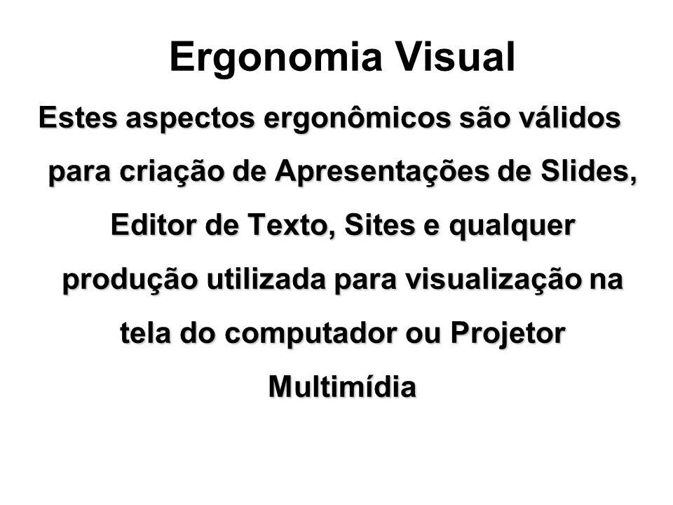 Recursos Trabalhar também com proporcionalidade entre tamanho de texto e imagem Sempre que puder padronizar os fundos e letras, ou seja escolher um e utilizá-la em todos os slides