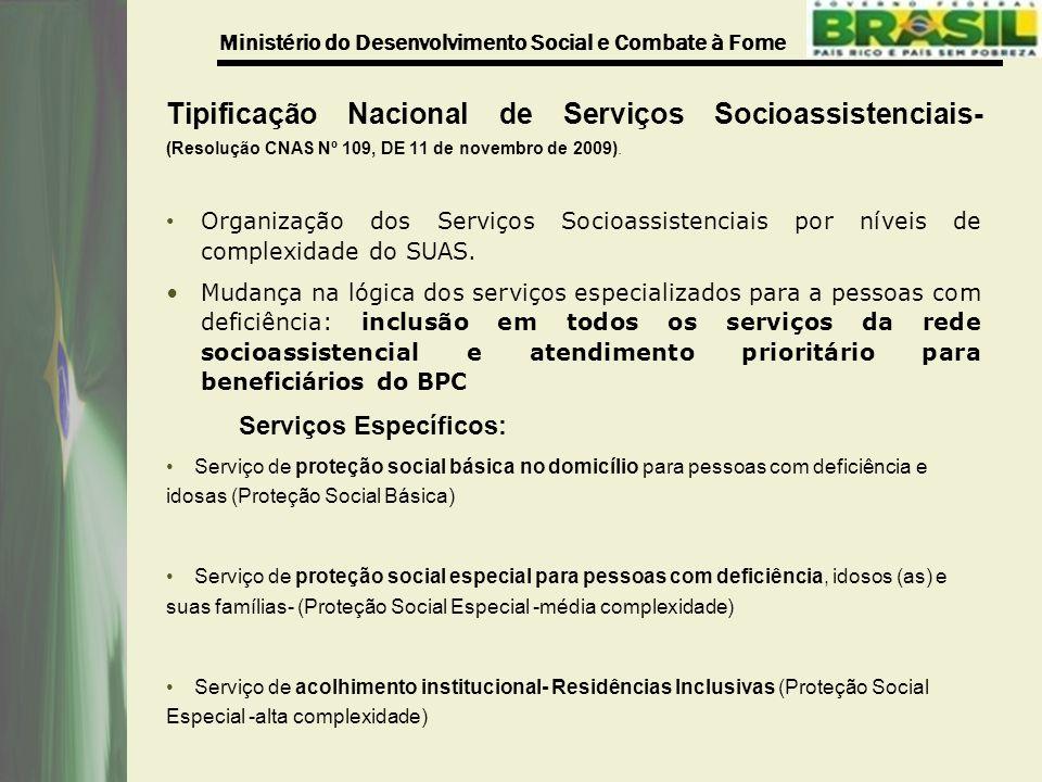 Ministério do Desenvolvimento Social e Combate à Fome Tipificação Nacional de Serviços Socioassistenciais- (Resolução CNAS Nº 109, DE 11 de novembro d