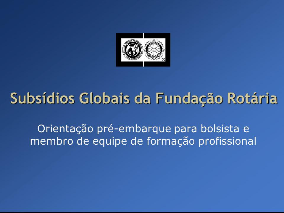 Subsídios Globais da Fundação Rotária Orientação pré-embarque para bolsista e membro de equipe de formação profissional