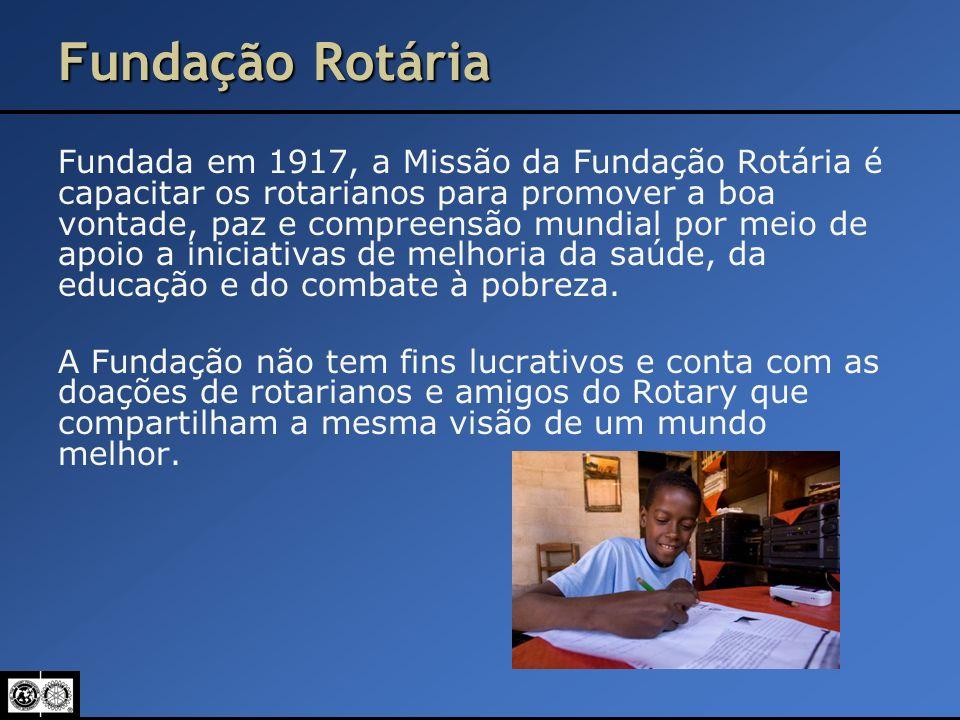 Fundação Rotária Fundada em 1917, a Missão da Fundação Rotária é capacitar os rotarianos para promover a boa vontade, paz e compreensão mundial por me