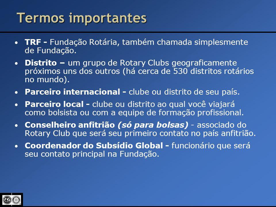 Termos importantes TRF - Fundação Rotária, também chamada simplesmente de Fundação. Distrito – um grupo de Rotary Clubs geograficamente próximos uns d