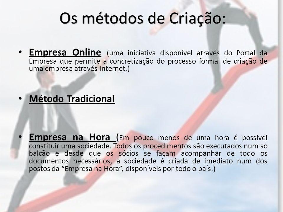 Os métodos de Criação: Empresa Online (uma iniciativa disponível através do Portal da Empresa que permite a concretização do processo formal de criaçã