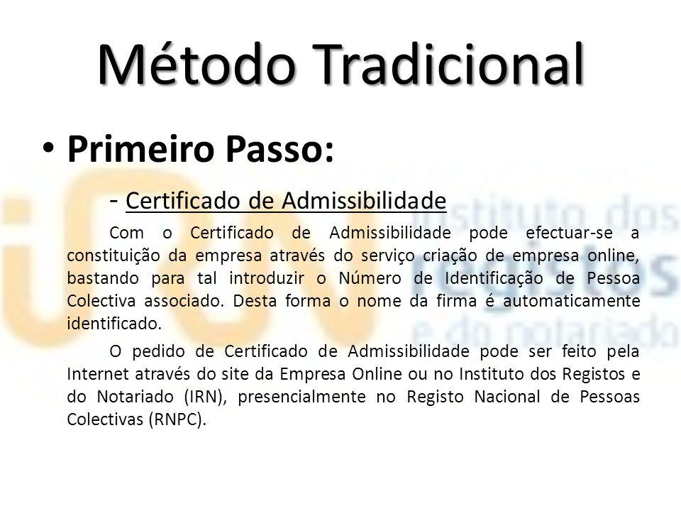 Método Tradicional Primeiro Passo: - Certificado de Admissibilidade Com o Certificado de Admissibilidade pode efectuar-se a constituição da empresa at