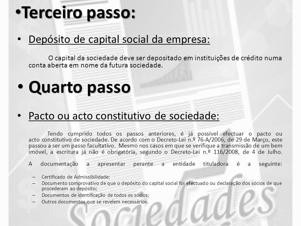 Terceiro passo: Depósito de capital social da empresa: O capital da sociedade deve ser depositado em instituições de crédito numa conta aberta em nome