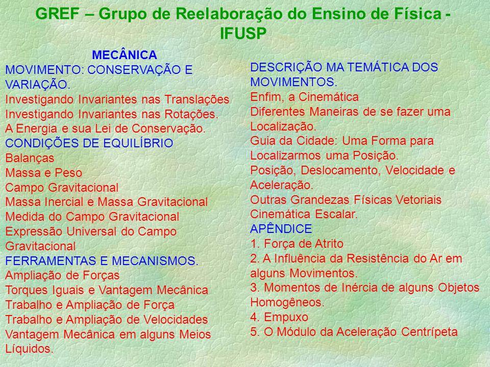 GREF – Grupo de Reelaboração do Ensino de Física - IFUSP MECÂNICA MOVIMENTO: CONSERVAÇÃO E VARIAÇÃO.