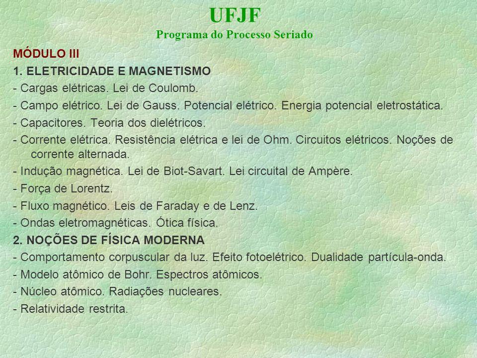 UFJF Programa do Processo Seriado MÓDULO III 1.ELETRICIDADE E MAGNETISMO - Cargas elétricas.